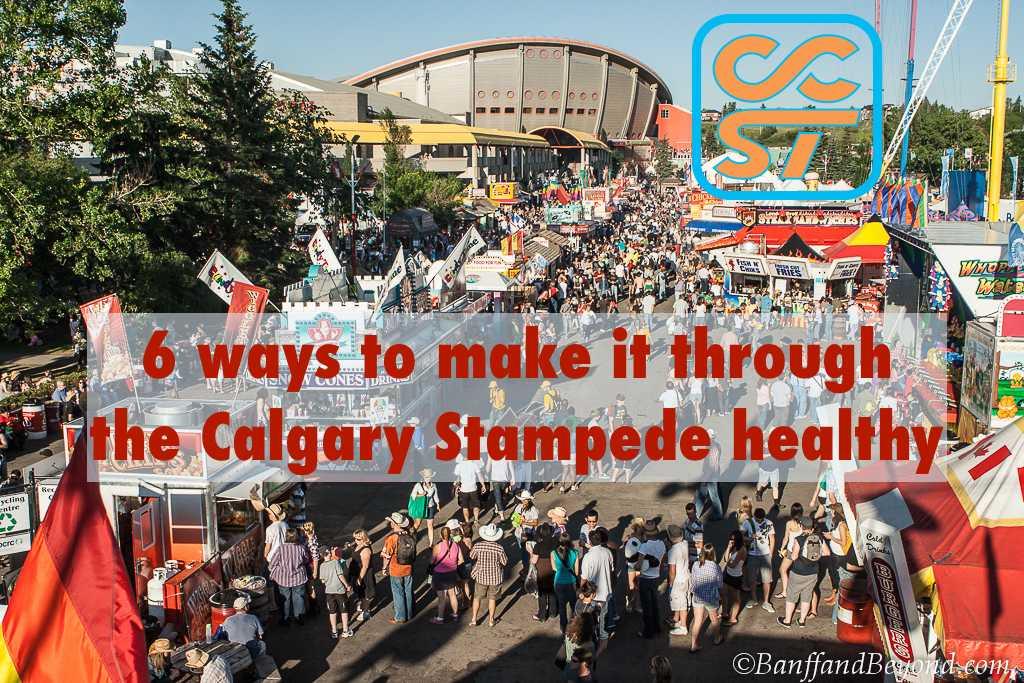 6 Ways To Make It Through Calgary Stampede Healthy